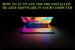 KNOW HOW TO ACTIVATE THE PRE INSTALLED MCAFEE SOFTWARE IN YOUR COMPUTER