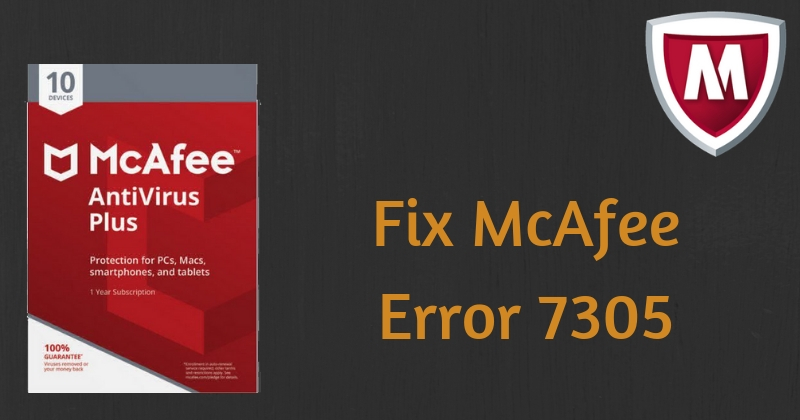 How Do I Get Rid of the 7305 Error in McAfee Antivirus?